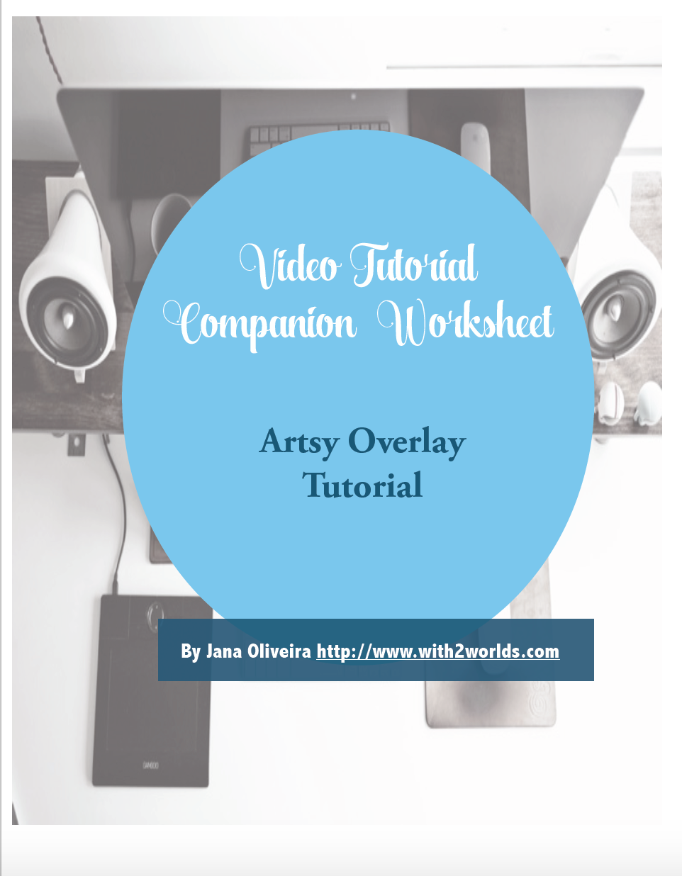 Artsy Page Overlays Video tutorial + Worksheet companion